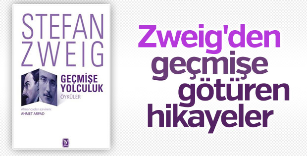 Stefan Zweig'in Geçmişe Yolculuk kitabı