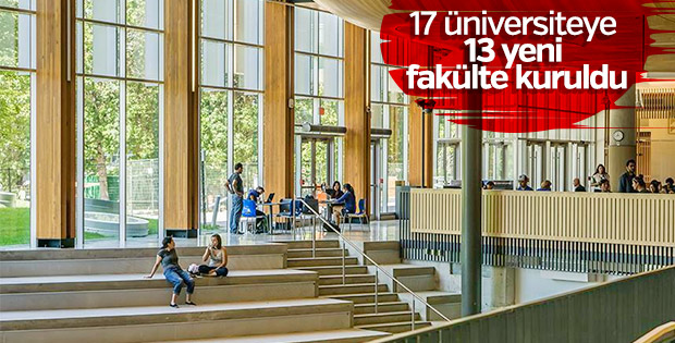 17 üniversitede yeni fakülte, enstitü ve yüksekokul kuruldu