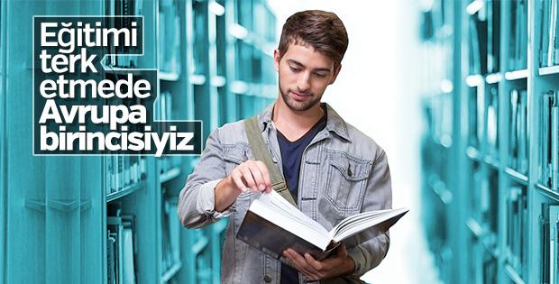 Türkiye Avrupa'da eğitimi terk etme oranı en yüksek ülke oldu