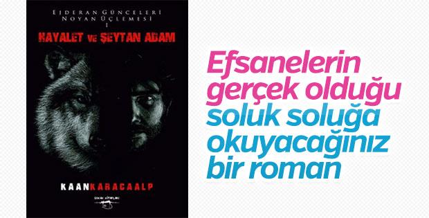 Kaan Karacaalp'ın Hayalet ve Şeytan Adam romanı