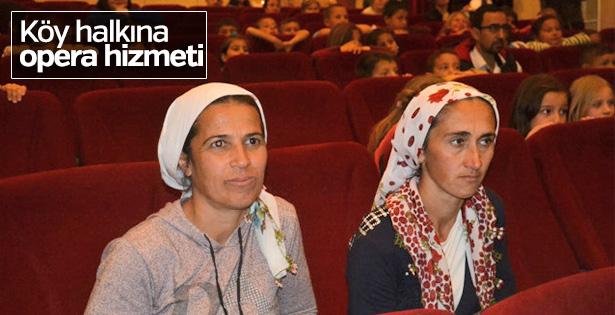 Köylerde yaşayan vatandaşlar operayla tanışıyor
