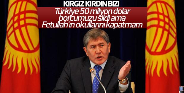 Atambayev: Gülen'in okullarını kapatmıyorum