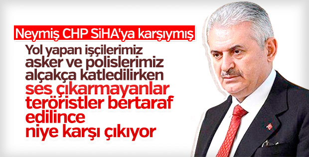 Başbakan'dan CHP'ye SİHA tepkisi