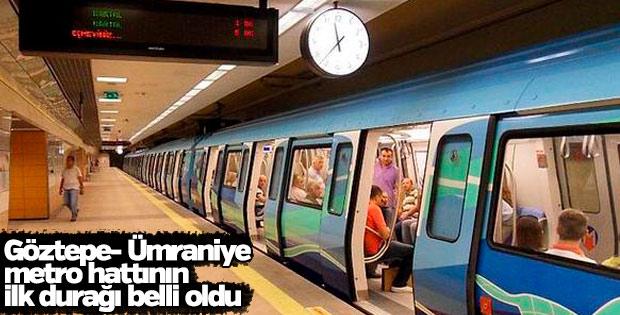 Göztepe - Ümraniye metro hattının ilk durağı belli oldu