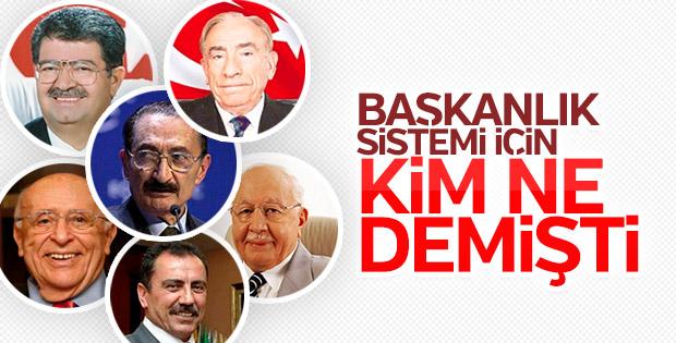 Merhum liderler başkanlık sistemi için ne demişti