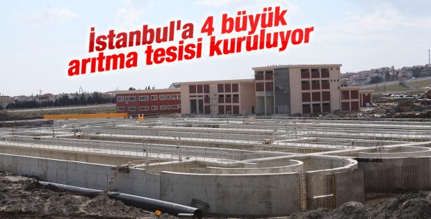 İstanbul'a 4 büyük arıtma tesisi kuruluyor