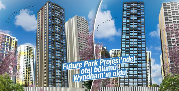 Future Park Projesi'nde otel bölümü Wyndham'ın oldu