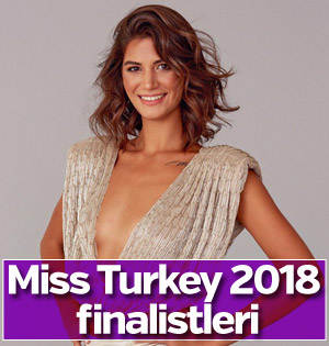 Miss Turkey 2018'in finalistleri belli oldu