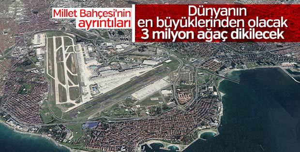 Atatürk Havalimanı 3 milyon ağaçlık Millet Bahçesi olacak