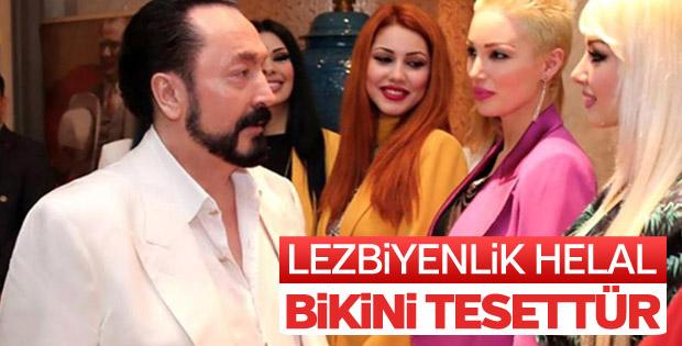'Adnan Oktar'a göre lezbiyenlik helaldi'