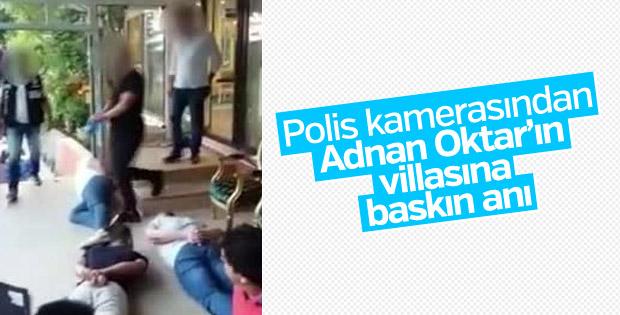 Adnan Oktar'ın villasına ilk baskın anı