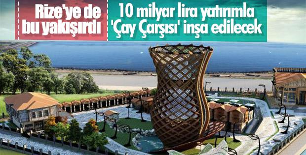 Rize'ye dev bardak heykelli 'Çay Çarşısı' kuruluyor