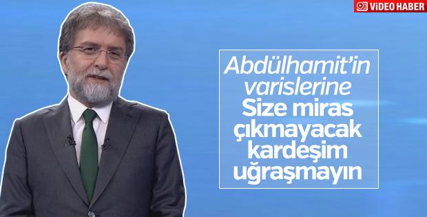 Ahmet Hakan, Abdülhamit'in mirasçılarına çattı