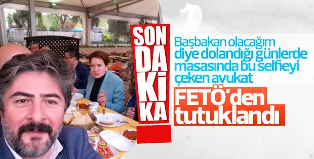 Meral Akşener'in avukatına FETÖ tutuklaması