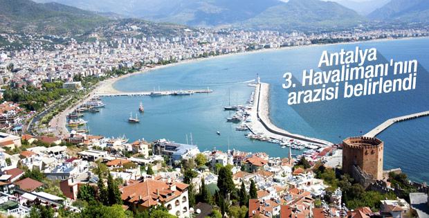 Antalya'ya yapılacak 3. Havalimanı için arazi belirlendi