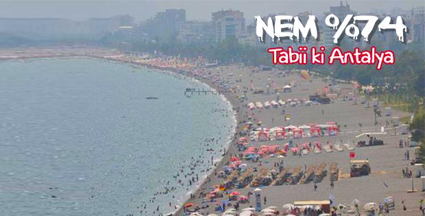 Antalya'da nem bunalttı