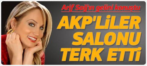 Arif Sağ'ın gelini AKP'lileri kızdırdı