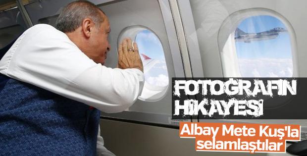 Cumhurbaşkanı Erdoğan Albay Kuş'u uçaktan selamladı