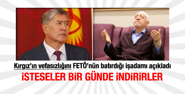 FETÖ'nün batırdığı işadamı: Atambayev'i bile indirirler