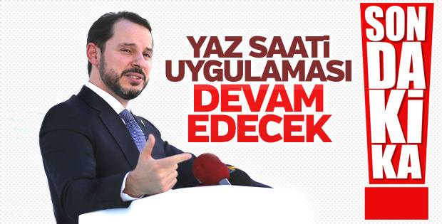 Enerji Bakanı: Yaz saatine devam