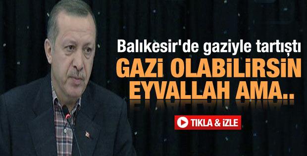 Başbakan Erdoğan Balıkesir'de gazi ile tartıştı