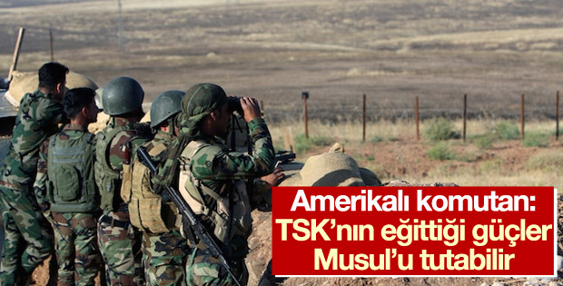 Amerikalı komutan: TSK'nın eğittiği güçler Musul'u tutar