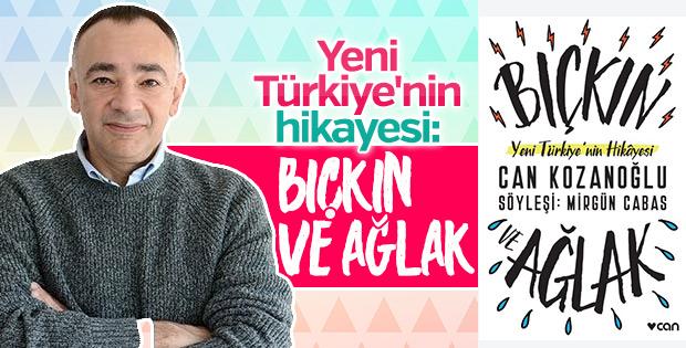 Yeni Türkiye'nin hikayesi: Bıçkın ve Ağlak