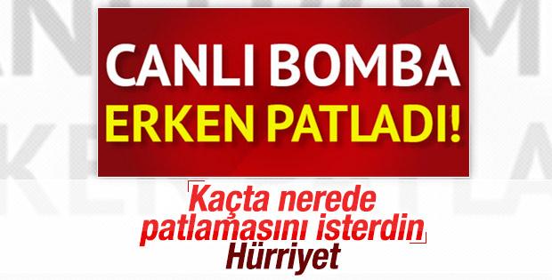Hürriyet'in canlı bomba manşeti: Erken patladı