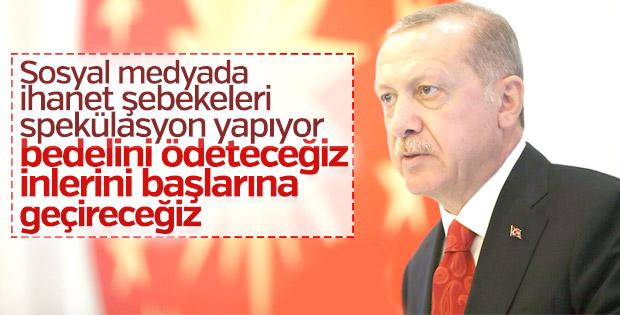 Erdoğan: İhanet şebekeleri spekülasyon yapıyor