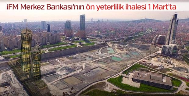 İFM Merkez Bankası'nın ön yeterlilik ihalesi 1 Mart'ta