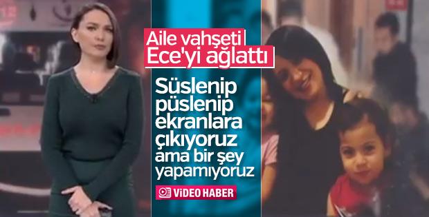 Maltepe'deki aile faciası Ece Üner'i ağlattı