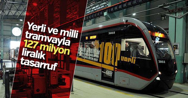 Yerli ve milli tramvayla 127 milyon liralık tasarruf