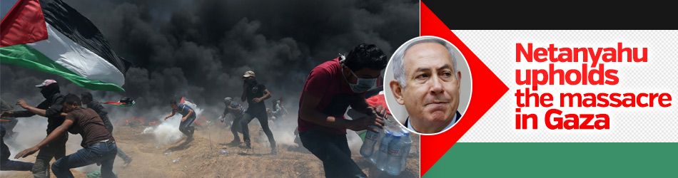 Netanyahu upholds the massacre in Gaza