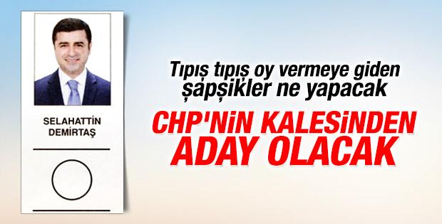 Demirtaş CHP'nin kalesinden aday olacak