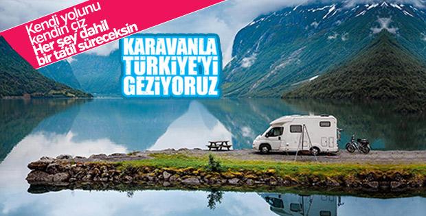 Karavanla Türkiye'yi gezeceğiz