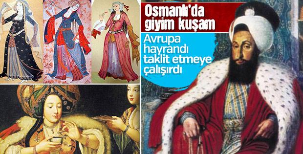 Osmanlı kıyafetleri Avrupa'yı özendirirdi