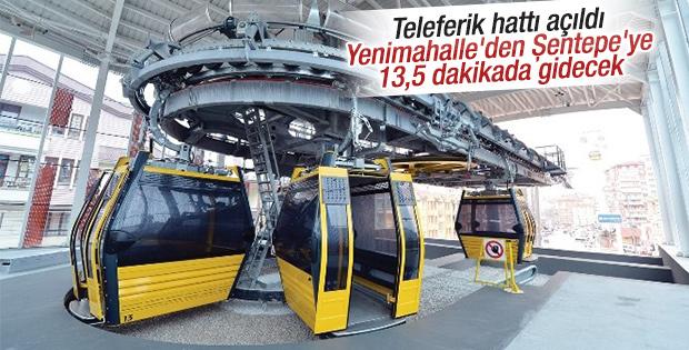 Yenimahalle-Şentepe teleferik hattı açıldı