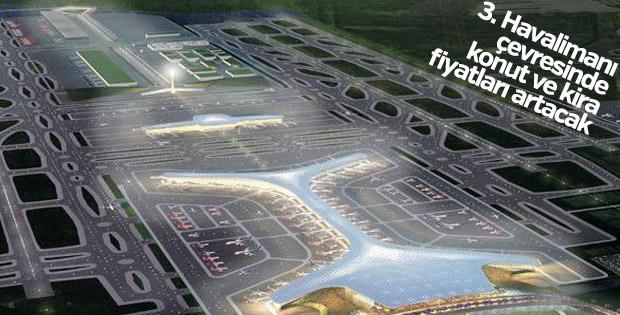 3. Havalimanı çevresinde konut ve kira fiyatları artacak