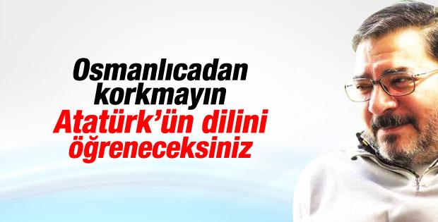 Engin Ardıç: Korkmayın Osmanlıca Atatürk'ün dili