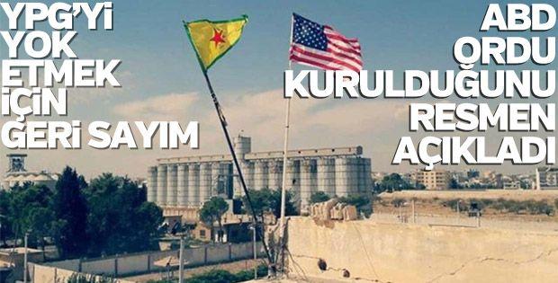 ABD, YPG'yle ordu kurduğunu açıkladı