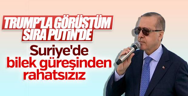 Erdoğan: Suriye'deki güçlerin bilek güreşinden rahatsızız