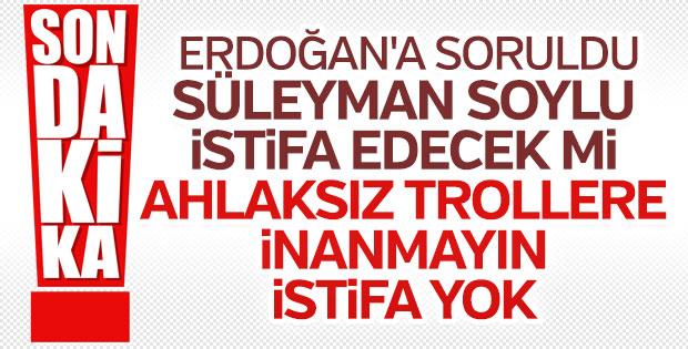 Erdoğan, Soylu'nun istifa iddiaları hakkında konuştu