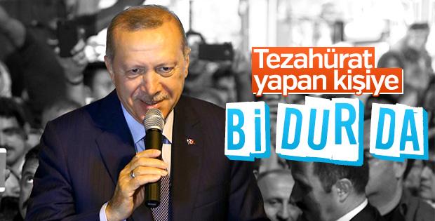 Erdoğan'dan tezahürat yapan kişiye uyarı