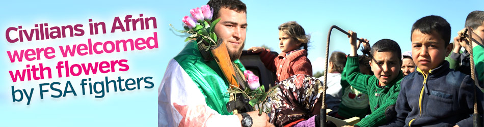 Civilians in Afrin were welcomed with flowers by FSA