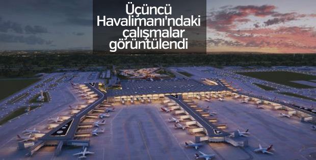 Üçüncü Havalimanı'ndaki çalışmalar görüntülendi