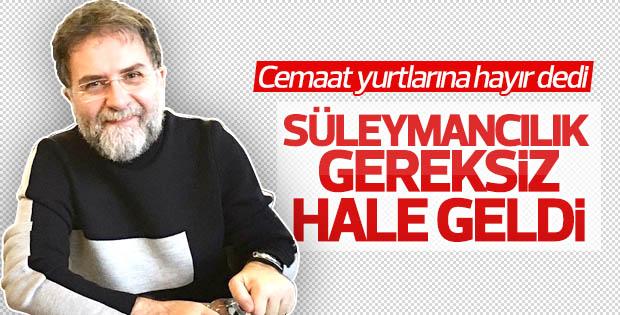 Ahmet Hakan: Süleymancılar faaliyete son vermeli
