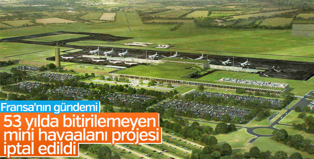 Fransa'da 53 yıldır süren havaalanı projesi iptal edildi