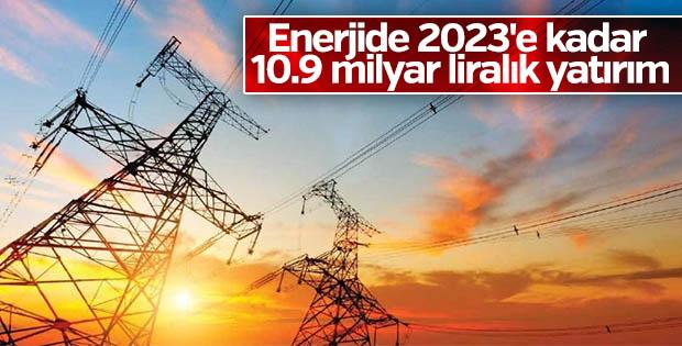 Enerjide 2023'e kadar 10.9 milyar liralık yatırım