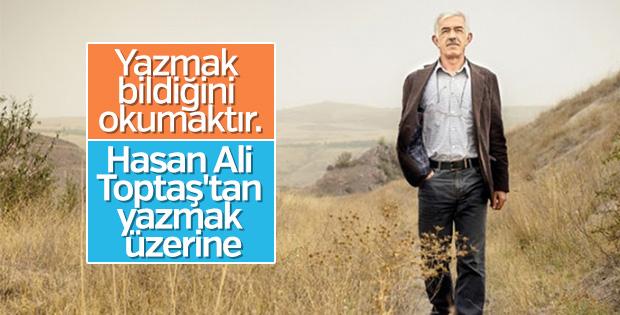 Hasan Ali Toptaş'tan yazmak üzerine öneriler