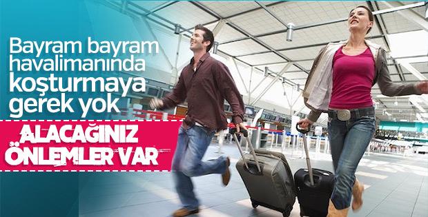 Bayramda havalimanı telaşını minimuma indirin